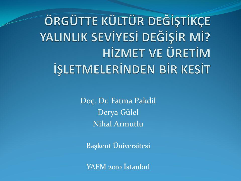 Doç. Dr. Fatma Pakdil Derya Gülel Nihal Armutlu Başkent Üniversitesi YAEM 2010 İstanbul