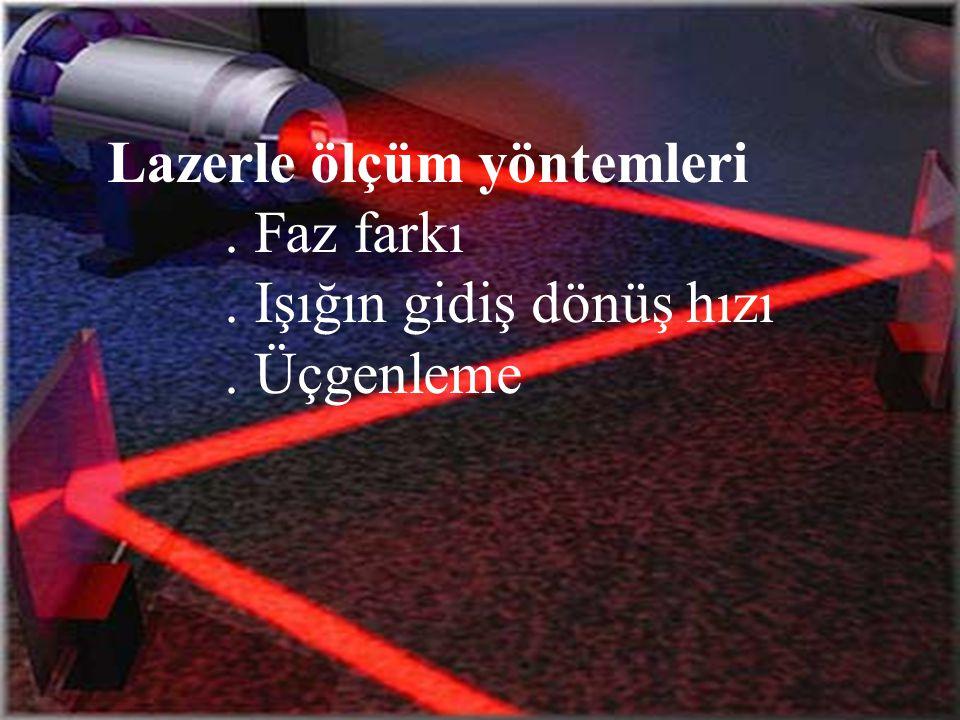 Lazerle ölçüm yöntemleri. Faz farkı. Işığın gidiş dönüş hızı. Üçgenleme