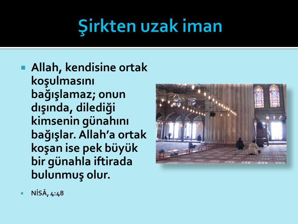  Allah, kendisine ortak koşulmasını bağışlamaz; onun dışında, dilediği kimsenin günahını bağışlar. Allah'a ortak koşan ise pek büyük bir günahla ifti