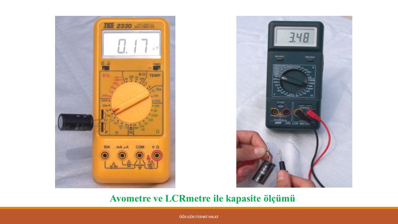 ÖĞR.GÖR.FERHAT HALAT Avometre ve LCRmetre ile kapasite ölçümü