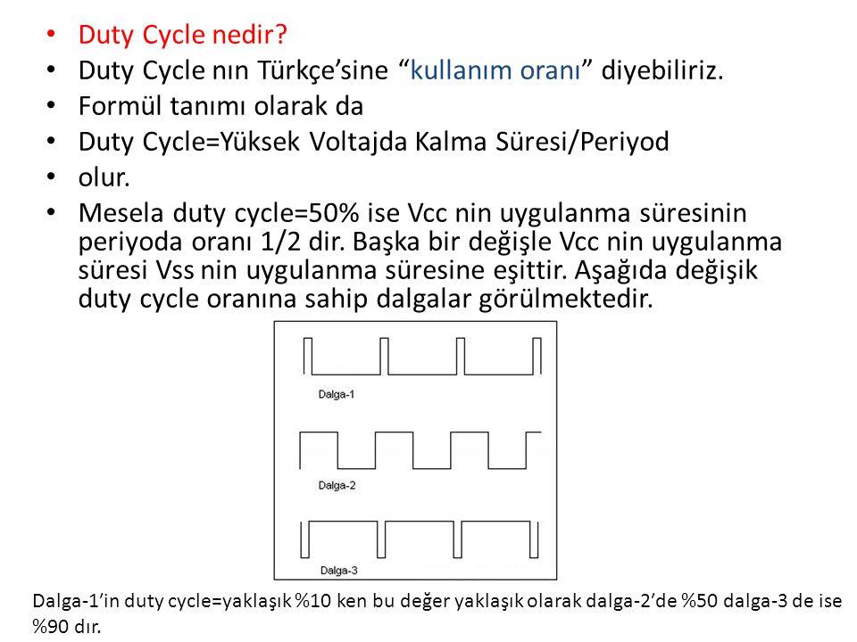 """• Duty Cycle nedir? • Duty Cycle nın Türkçe'sine """"kullanım oranı"""" diyebiliriz. • Formül tanımı olarak da • Duty Cycle=Yüksek Voltajda Kalma Süresi/Per"""