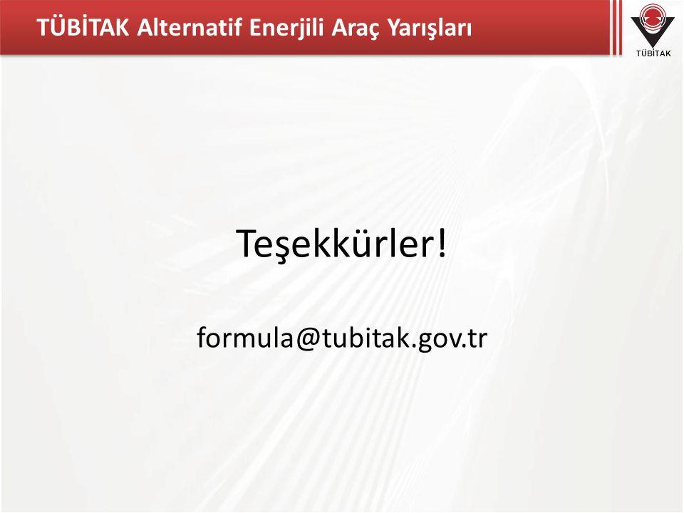 TÜBİTAK TÜBİTAK Alternatif Enerjili Araç Yarışları Teşekkürler! formula@tubitak.gov.tr