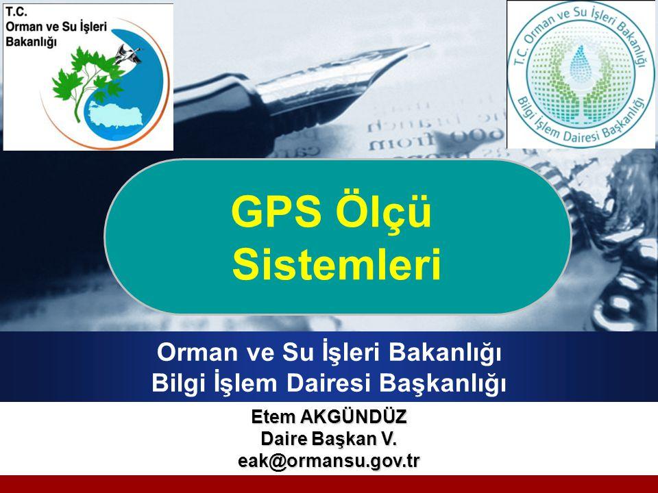21 Küresel Konum Belirleme Sistemi (Global Positioning System) Bilgi İşlem Dairesi Başkanlığı
