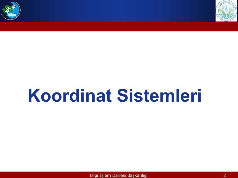 2 Koordinat Sistemleri Bilgi İşlem Dairesi Başkanlığı