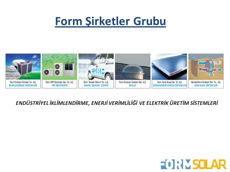 Form Şirketler Grubu ENDÜSTRİYEL İKLİMLENDİRME, ENERJİ VERİMLİLİĞİ VE ELEKTRİK ÜRETİM SİSTEMLERİ