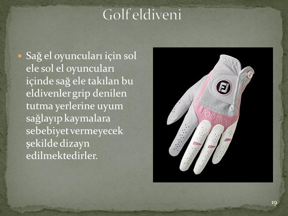  Sağ el oyuncuları için sol ele sol el oyuncuları içinde sağ ele takılan bu eldivenler grip denilen tutma yerlerine uyum sağlayıp kaymalara sebebiyet