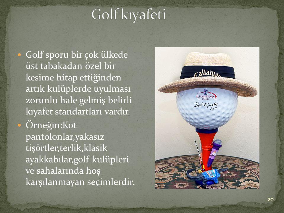 Golf sporu bir çok ülkede üst tabakadan özel bir kesime hitap ettiğinden artık kulüplerde uyulması zorunlu hale gelmiş belirli kıyafet standartları