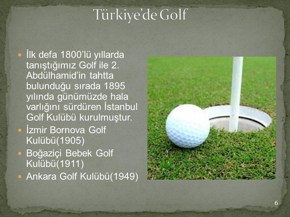  İlk defa 1800'lü yıllarda tanıştığımız Golf ile 2. Abdülhamid'in tahtta bulunduğu sırada 1895 yılında günümüzde hala varlığını sürdüren İstanbul Gol