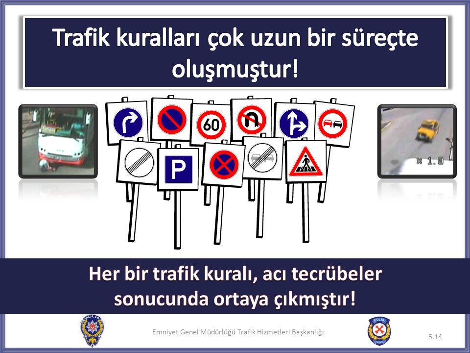 Emniyet Genel Müdürlüğü Trafik Hizmetleri Başkanlığı 5.14