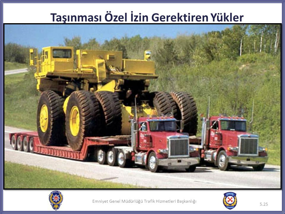 Emniyet Genel Müdürlüğü Trafik Hizmetleri Başkanlığı 5.25 Taşınması Özel İzin Gerektiren Yükler