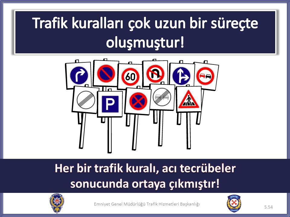Emniyet Genel Müdürlüğü Trafik Hizmetleri Başkanlığı 5.54