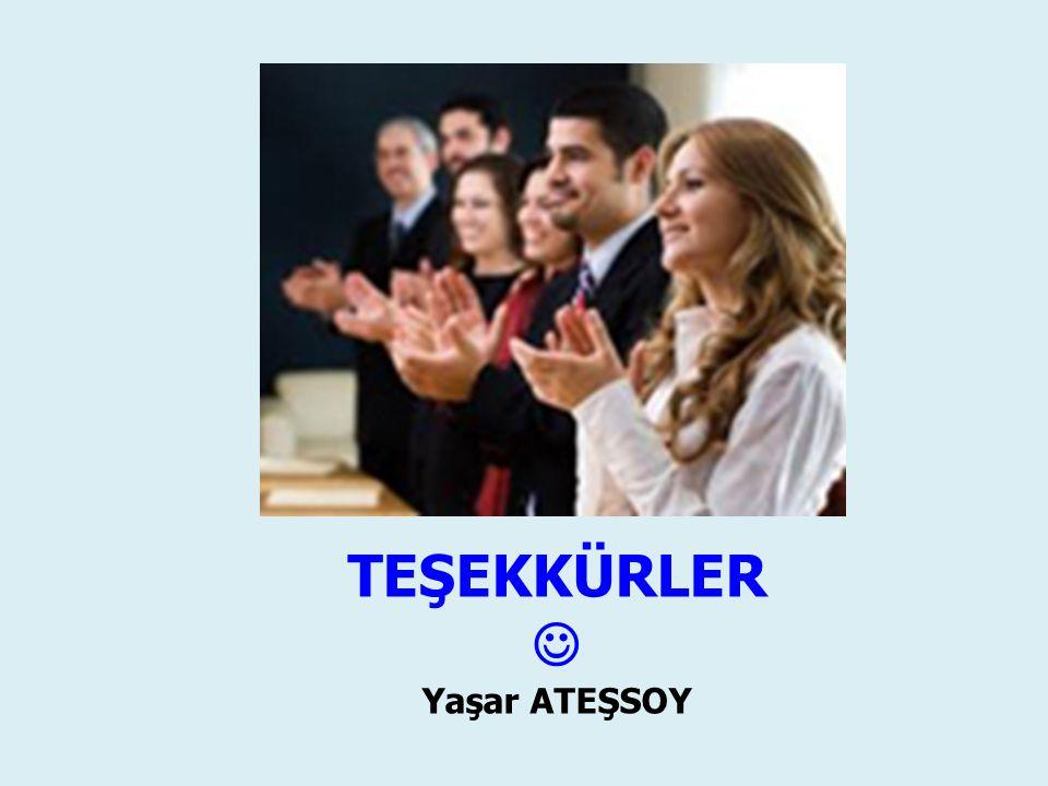 TEŞEKKÜRLER  Yaşar ATEŞSOY