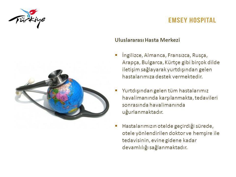 Uluslararası Hasta Merkezi  İngilizce, Almanca, Fransızca, Rusça, Arapça, Bulgarca, Kürtçe gibi birçok dilde iletişim sağlayarak yurtdışından gelen h
