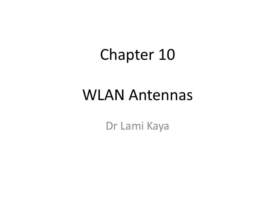 Chapter 10 WLAN Antennas Dr Lami Kaya