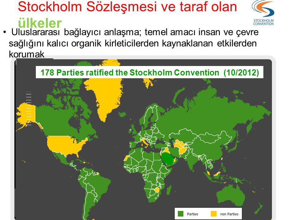 178 Parties ratified the Stockholm Convention (10/2012) Stockholm Sözleşmesi ve taraf olan ülkeler • Uluslararası bağlayıcı anlaşma; temel amacı insan