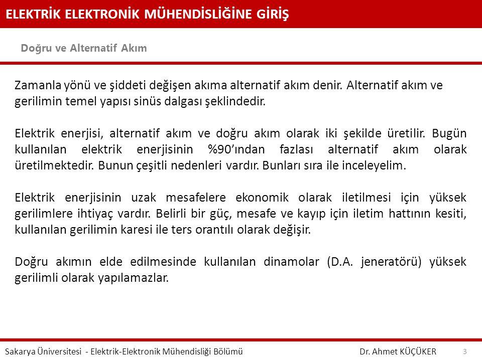 ELEKTRİK ELEKTRONİK MÜHENDİSLİĞİNE GİRİŞ Doğru ve Alternatif Akım Dr. Ahmet KÜÇÜKER Sakarya Üniversitesi - Elektrik-Elektronik Mühendisliği Bölümü 3 Z