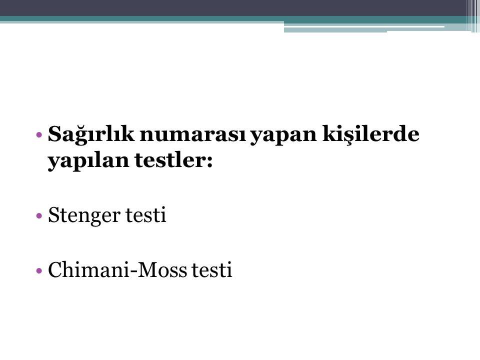 •Sağırlık numarası yapan kişilerde yapılan testler: •Stenger testi •Chimani-Moss testi