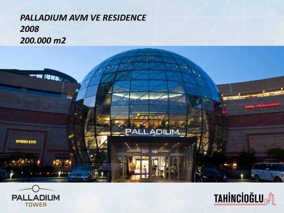 PALLADIUM AVM VE RESIDENCE 2008 200.000 m2