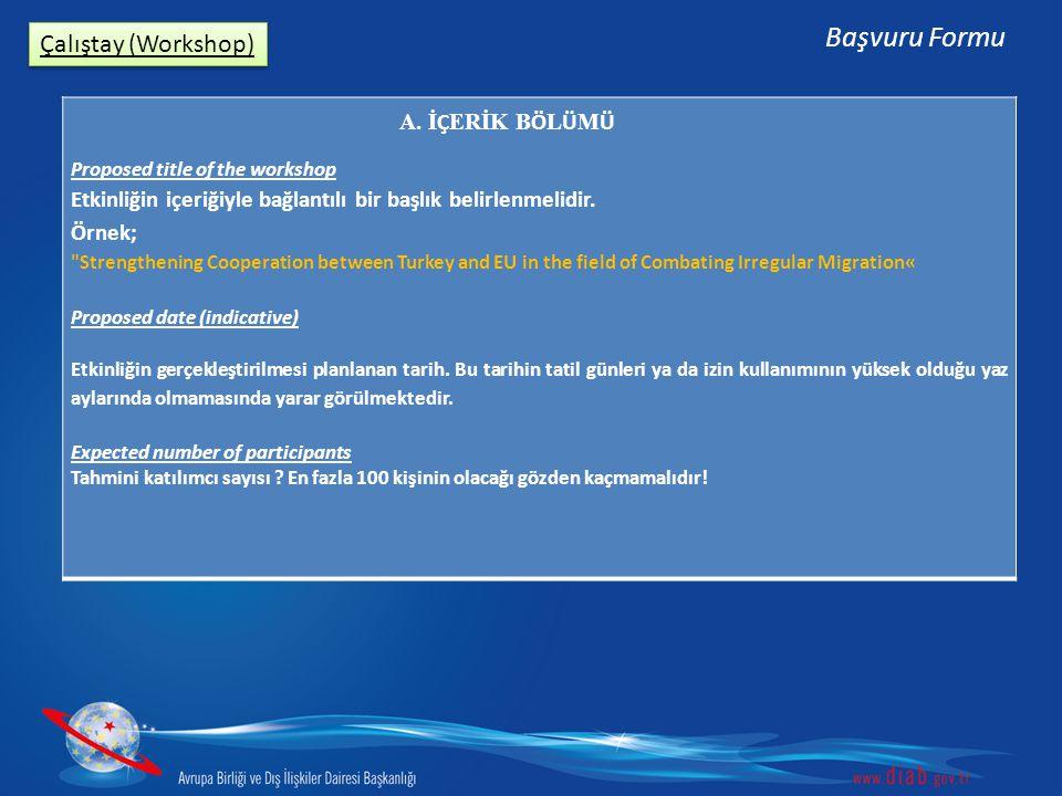 Çalıştay (Workshop) Başvuru Formu Proposed title of the workshop Etkinliğin içeriğiyle bağlantılı bir başlık belirlenmelidir. Örnek;
