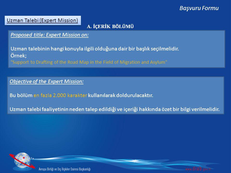 Uzman Talebi (Expert Mission) Başvuru Formu Proposed title: Expert Mission on: Uzman talebinin hangi konuyla ilgili olduğuna dair bir başlık seçilmeli