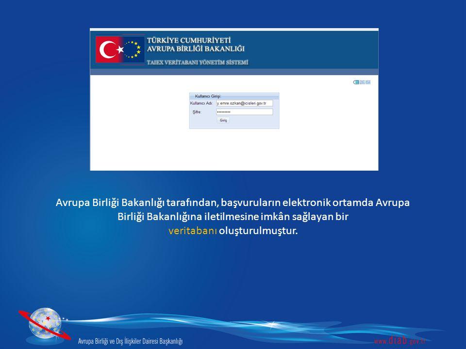 Avrupa Birliği Bakanlığı tarafından, başvuruların elektronik ortamda Avrupa Birliği Bakanlığına iletilmesine imkân sağlayan bir veritabanı oluşturulmu