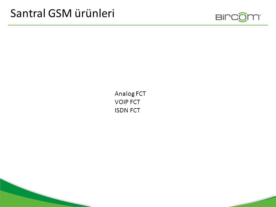 Santral GSM ürünleri Analog FCT VOIP FCT ISDN FCT