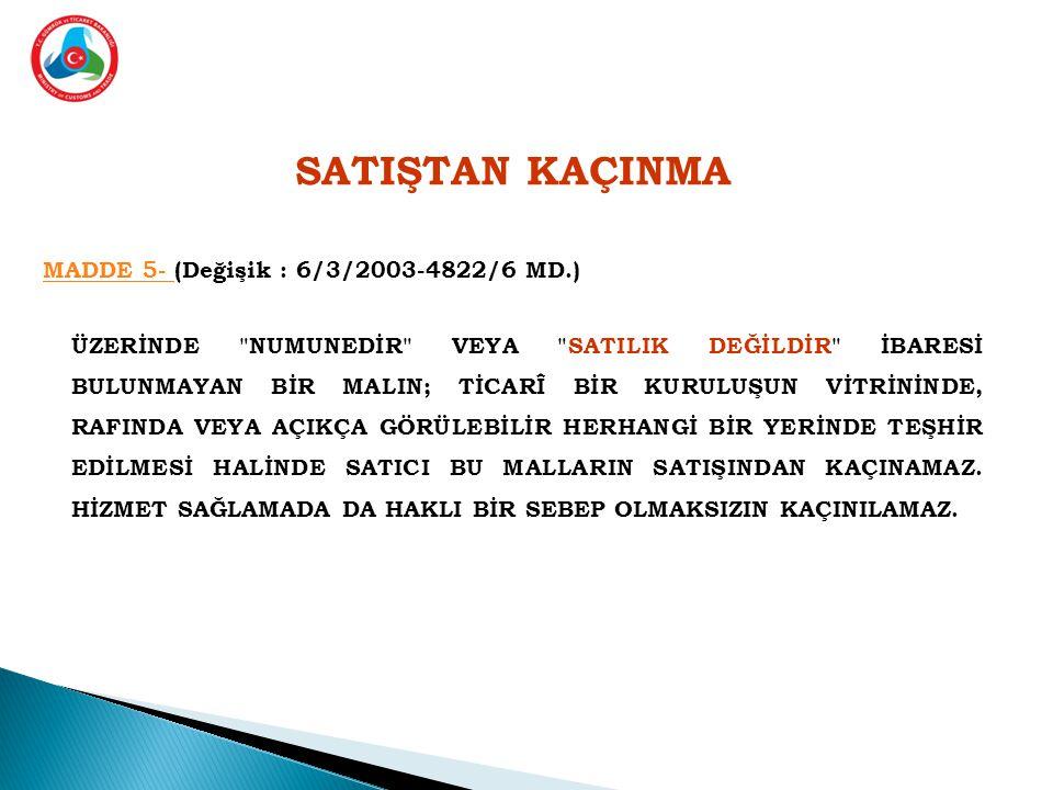 SATIŞTAN KAÇINMA MADDE 5- MADDE 5- (Değişik : 6/3/2003-4822/6 MD.) ÜZERİNDE