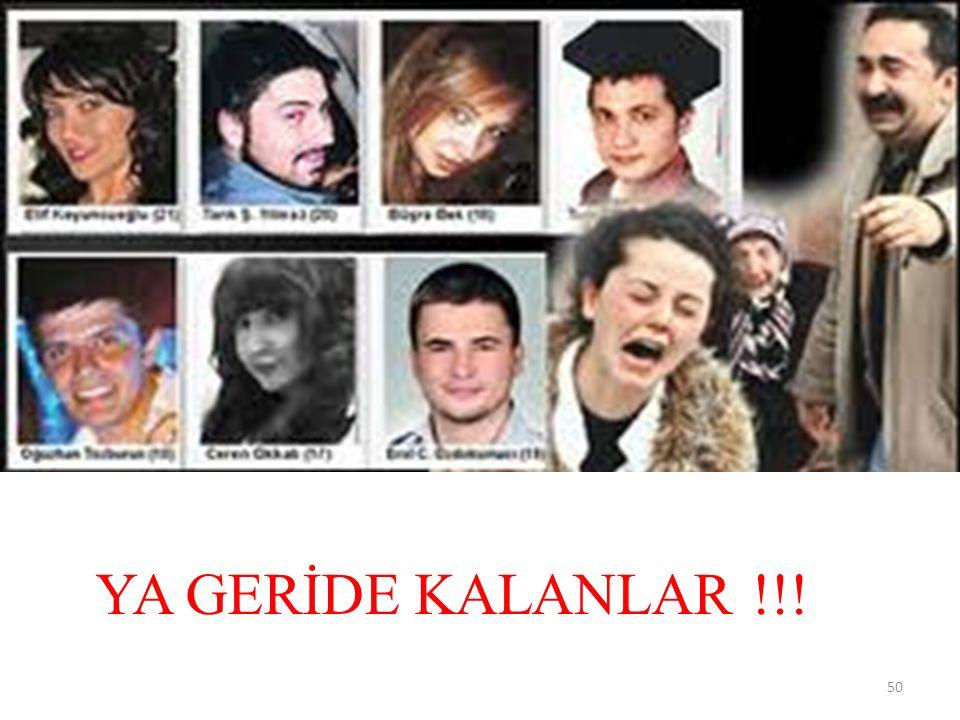YA GERİDE KALANLAR !!! 50