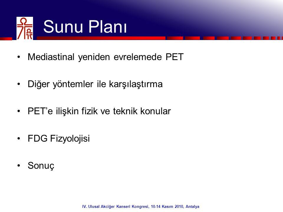 2/32 Sunu Planı •Mediastinal yeniden evrelemede PET •Diğer yöntemler ile karşılaştırma •PET'e ilişkin fizik ve teknik konular •FDG Fizyolojisi •Sonuç