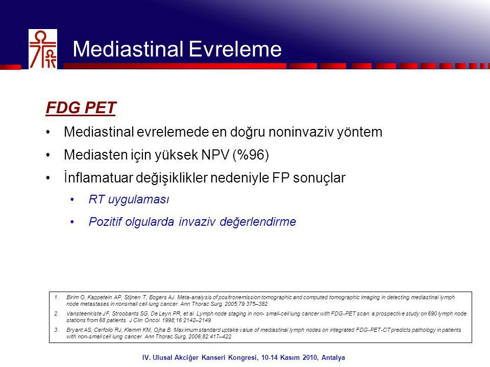 5/32 Mediastinal Evreleme FDG PET •Mediastinal evrelemede en doğru noninvaziv yöntem •Mediasten için yüksek NPV (%96) •İnflamatuar değişiklikler neden