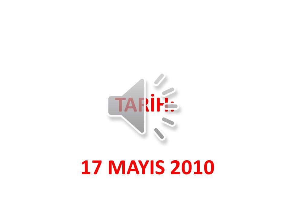 TARİH: 17 MAYIS 2010
