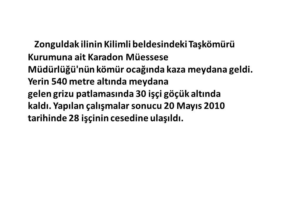 Zonguldak ilinin Kilimli beldesindeki Taşkömürü Kurumuna ait Karadon Müessese Müdürlüğü nün kömür ocağında kaza meydana geldi.