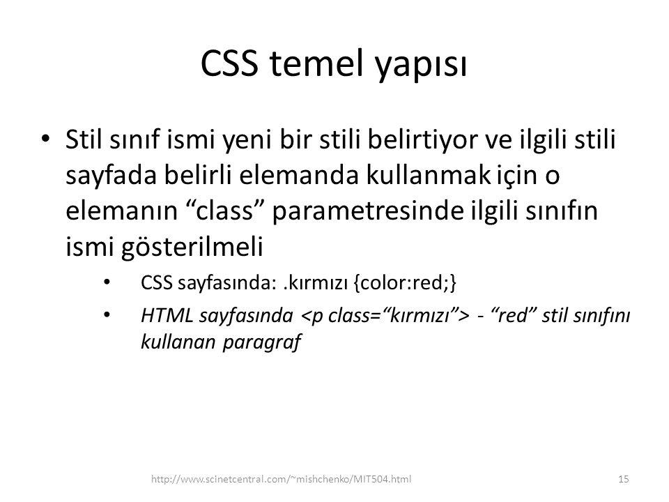 """CSS temel yapısı • Stil sınıf ismi yeni bir stili belirtiyor ve ilgili stili sayfada belirli elemanda kullanmak için o elemanın """"class"""" parametresinde"""