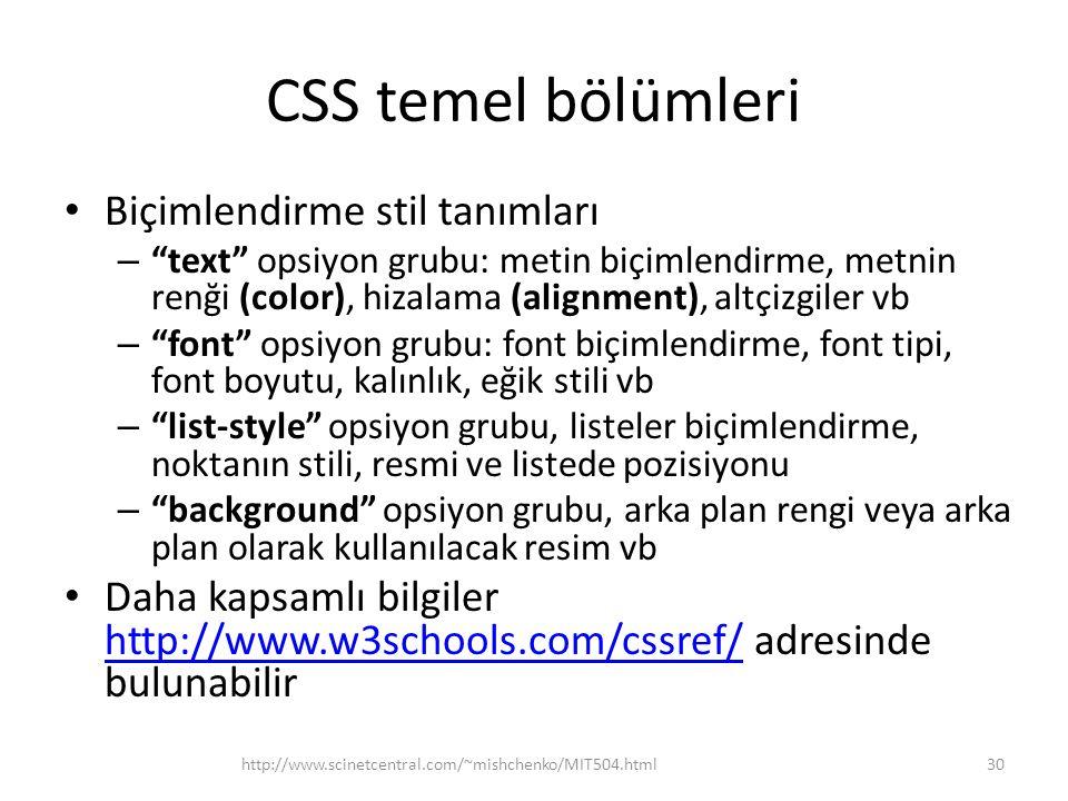 """CSS temel bölümleri • Biçimlendirme stil tanımları – """"text"""" opsiyon grubu: metin biçimlendirme, metnin renği (color), hizalama (alignment), altçizgile"""