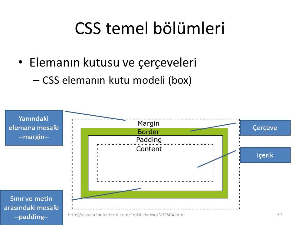 CSS temel bölümleri • Elemanın kutusu ve çerçeveleri – CSS elemanın kutu modeli (box) http://www.scinetcentral.com/~mishchenko/MIT504.html37 İçerik Ya