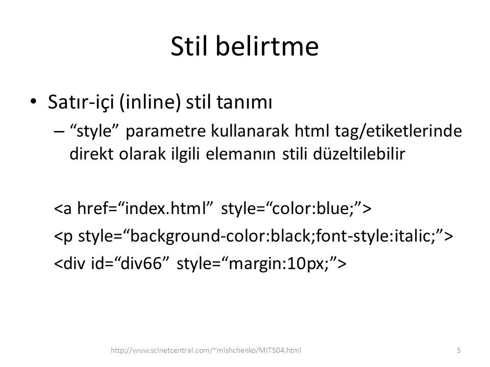 """Stil belirtme • Satır-içi (inline) stil tanımı – """"style"""" parametre kullanarak html tag/etiketlerinde direkt olarak ilgili elemanın stili düzeltilebili"""