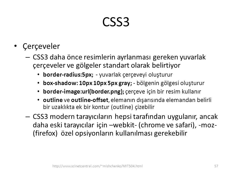 CSS3 • Çerçeveler – CSS3 daha önce resimlerin ayrlanması gereken yuvarlak çerçeveler ve gölgeler standart olarak belirtiyor • border-radius:5px; - yuv