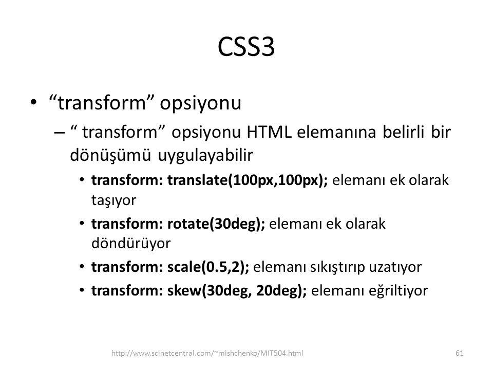 """CSS3 • """"transform"""" opsiyonu – """" transform"""" opsiyonu HTML elemanına belirli bir dönüşümü uygulayabilir • transform: translate(100px,100px); elemanı ek"""
