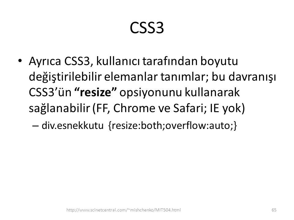 """CSS3 • Ayrıca CSS3, kullanıcı tarafından boyutu değiştirilebilir elemanlar tanımlar; bu davranışı CSS3'ün """"resize"""" opsiyonunu kullanarak sağlanabilir"""