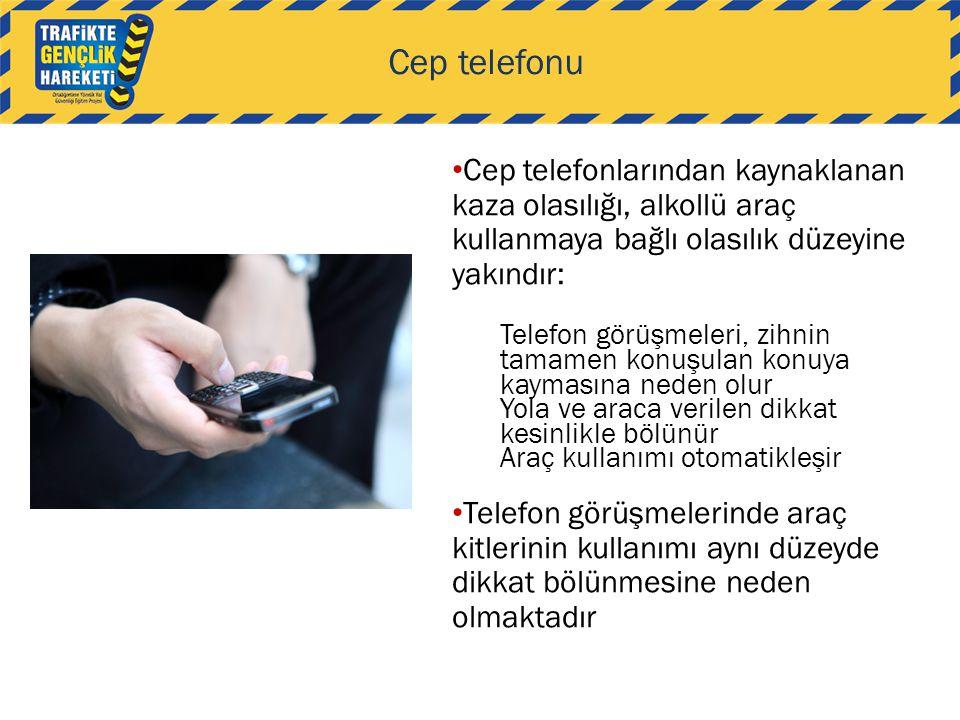 Cep telefonu • Cep telefonlarından kaynaklanan kaza olasılığı, alkollü araç kullanmaya bağlı olasılık düzeyine yakındır: Telefon görüşmeleri, zihnin t