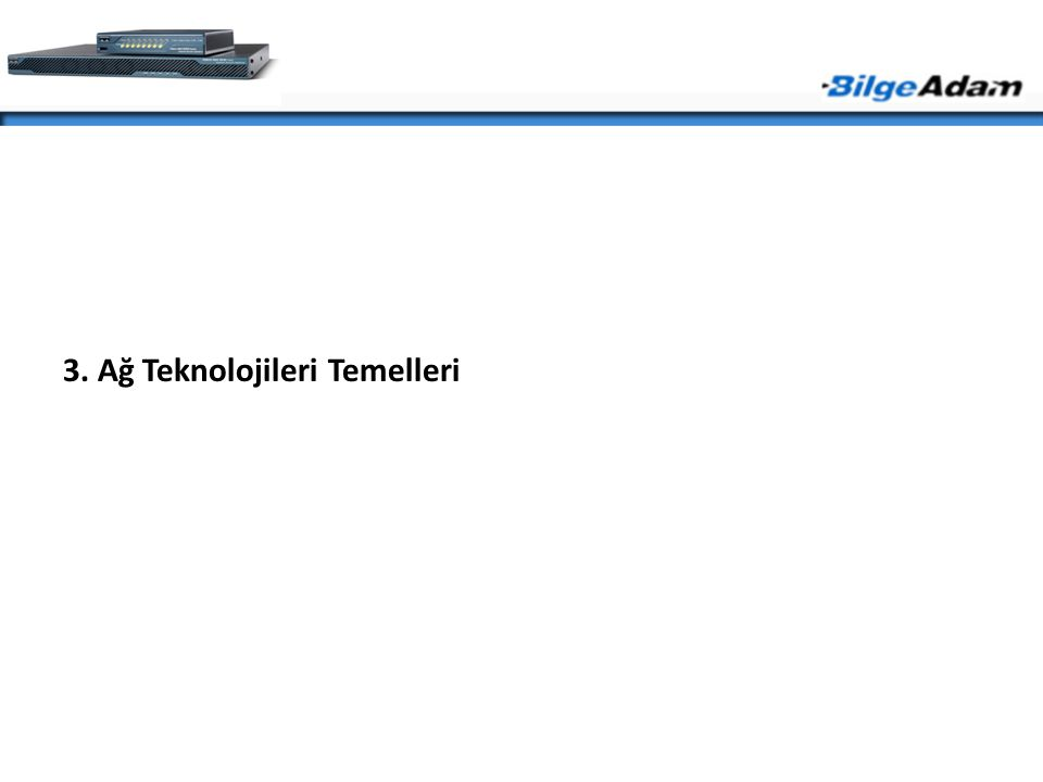 3. Ağ Teknolojileri Temelleri