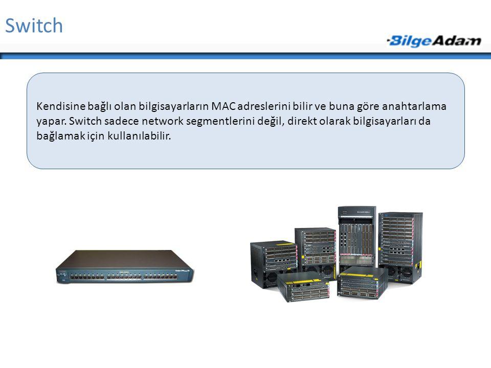 Switch Kendisine bağlı olan bilgisayarların MAC adreslerini bilir ve buna göre anahtarlama yapar. Switch sadece network segmentlerini değil, direkt ol