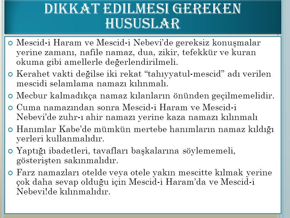 Mescid-i Haram ve Mescid-i Nebevi'de gereksiz konuşmalar yerine zamanı, nafile namaz, dua, zikir, tefekkür ve kuran okuma gibi amellerle değerlendiril
