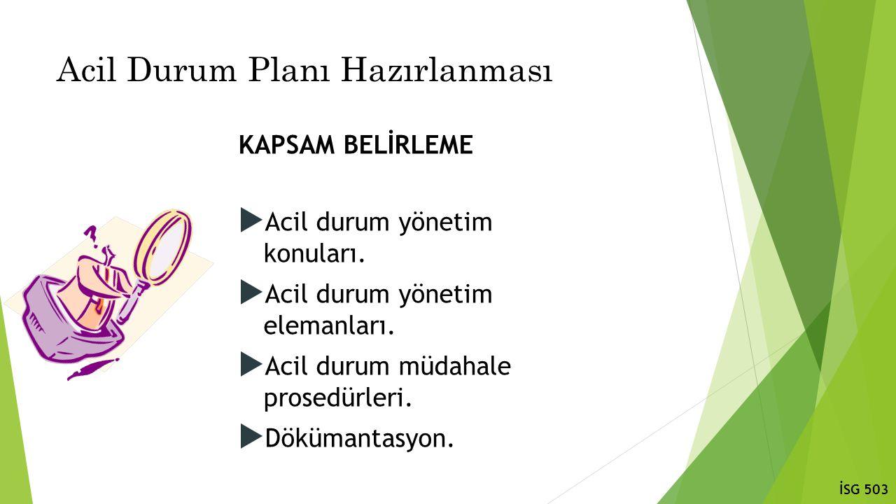 Acil Durum Planı Hazırlanması KAPSAM BELİRLEME  Acil durum yönetim konuları.