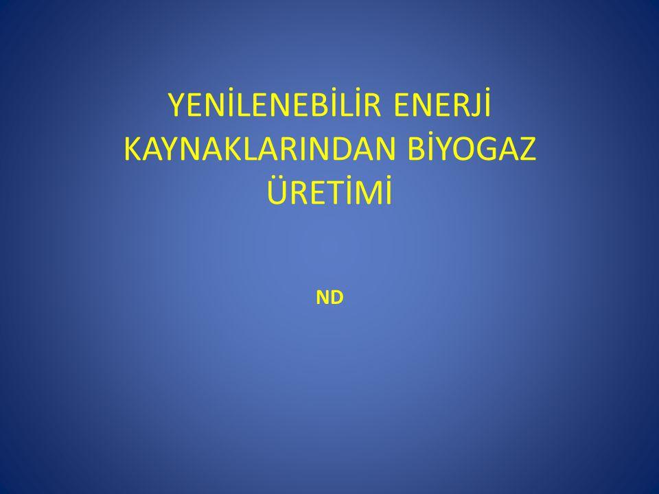 BİYOGAZ TESİSİ TASARIMINDA DİKKAT EDİLECEK PARAMETRELER 1.