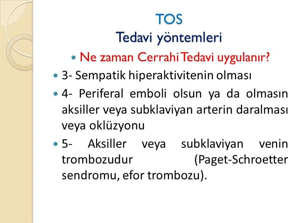 TOS Tedavi yöntemleri  Ne zaman Cerrahi Tedavi uygulanır.