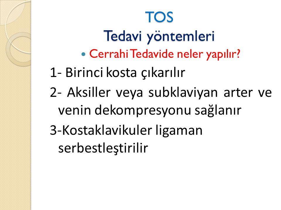 TOS Tedavi yöntemleri  Cerrahi Tedavide neler yapılır.