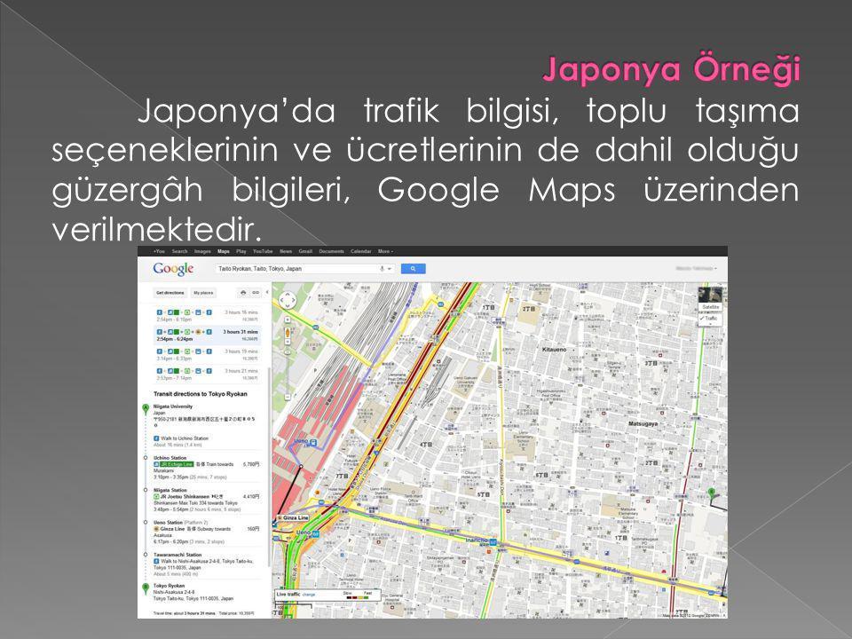 Japonya'da trafik bilgisi, toplu taşıma seçeneklerinin ve ücretlerinin de dahil olduğu güzergâh bilgileri, Google Maps üzerinden verilmektedir.