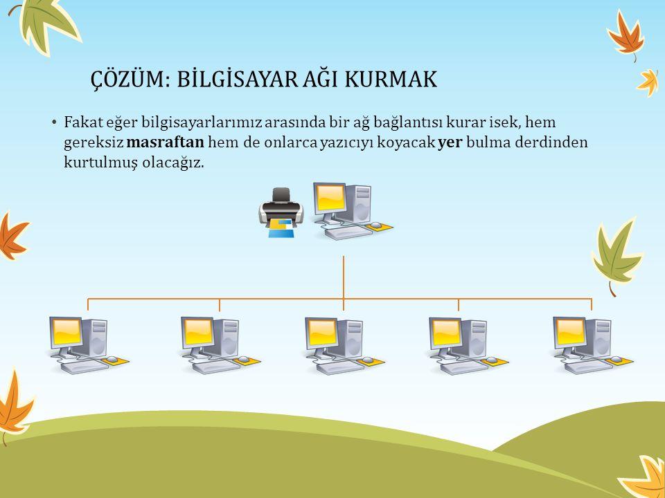 PEKİ AĞ BAĞLANTISI NASIL KURULUR.