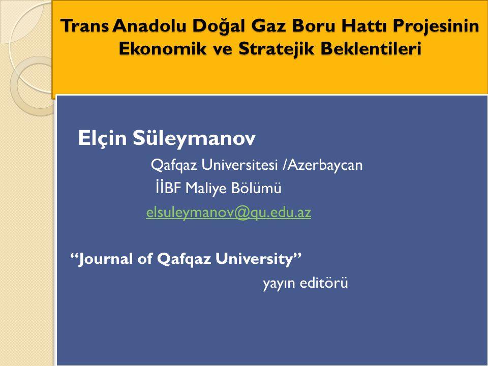Azerbaycan ın ekonomik gelişmesine katkı sa ğ layacak yönleri  Türkiye nin enerji sektörüne yatırımlarının artırılmasının ekonomik getirisi  Bakü-Ceyhan projesi kapsamında taşınan ham petrolü Ceyhan da rafine ederek pazarlama ve do ğ al gaz da ğ ıtım kanallarını işletme fırsatı.